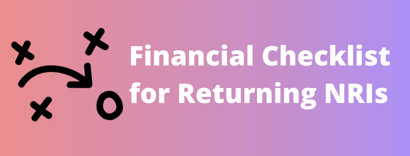 Financial Must-Do's for NRIs Returning to India